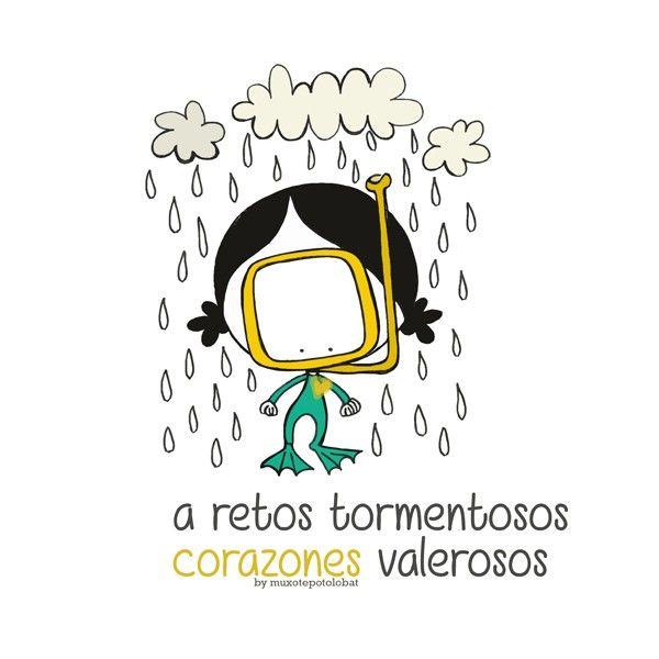 A días lluviosos, alegría y abrazos de oso. A retos tormentosos, corazones valerosos. Eeeegunon mundo!! ::: Euria, elurra, hotza??? Guk bai dugula bihotzean poza! Happy rainny shinny people!
