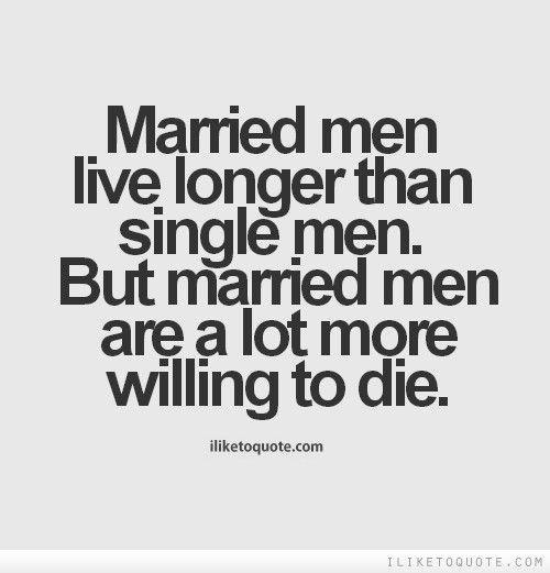 Married Men Live Longer Than Single Men. But Married Men