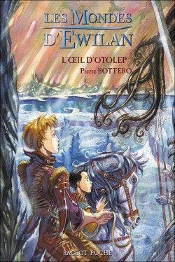 Les Mondes d'Ewilan - Tome 2 : L'Oeil d'Otolep par Pierre Bottero