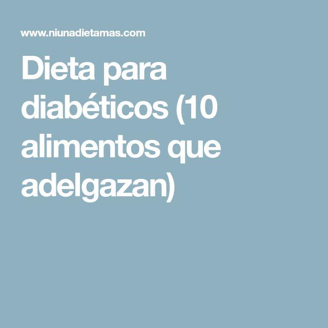 Dieta para diabéticos (10 alimentos que adelgazan)