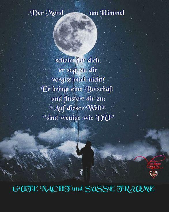 Der Mond am Himmel scheint für dich, er sagt zu dir vergiss mich nicht! Er bringt eine Botschaft  und flüstert dir zu: *Auf dieser Welt sind wenige …