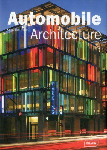 Automobile architecture / Chris van Uffelen. Bibsys: http://ask.bibsys.no/ask/action/show?pid=111975921&kid=biblio