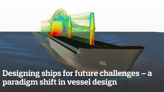 Designing ships for future challenges – a paradigm shift in vessel design | MDX
