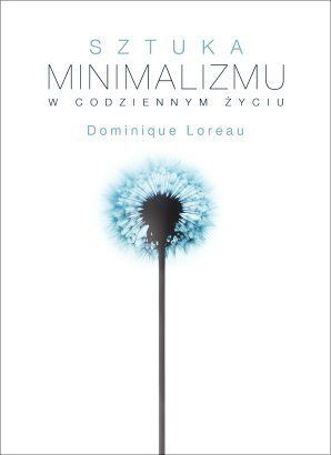 Sztuka minimalizmu - Dominique Loreau