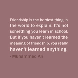 Quote Of The Day: May 23, 2013 - Friendship is the hardest thing in the world to explain. It's not something you learn in school. But if you haven't learned the meaning of friendship, you really haven't learned anything. —Muhammed Ali #quotes #friendship