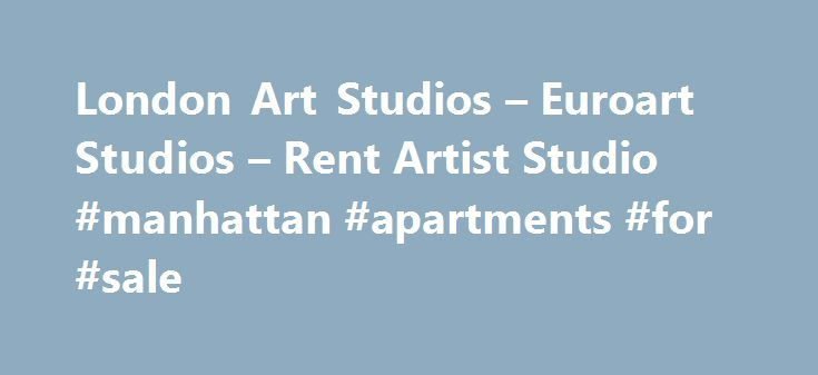 London Art Studios – Euroart Studios – Rent Artist Studio #manhattan #apartments #for #sale http://apartment.remmont.com/london-art-studios-euroart-studios-rent-artist-studio-manhattan-apartments-for-sale/  #cheap studios for rent # Welcome to Euroart Studios We are North London s largest artist led art studio and workspace complex providing affordable studios and workspaces for rent by artists, makers and creative practitioners. Only 5 minutes walk from either Seven Sisters or Tottenham…