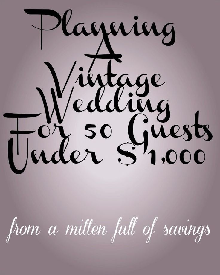 Get great tips on Planning a Vintage Wedding for 50 Guests under $1000  http://www.awortheyread.com/planning-vintage-wedding-50-guests-1000/