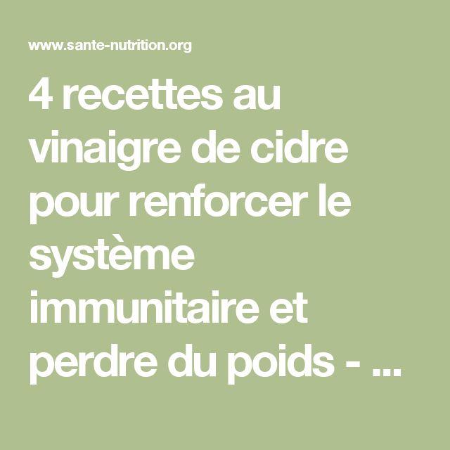 4 recettes au vinaigre de cidre pour renforcer le système immunitaire et perdre du poids - Santé Nutrition