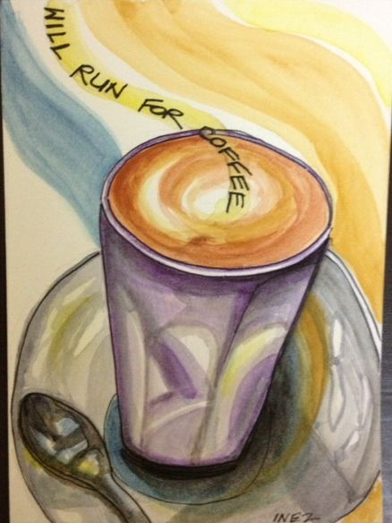 I need a latte to fuel my morning runs, but why not reward myself with one after, too?  -Inez Braz.