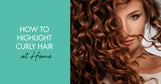 All you need to know to highlight your curly hair at home