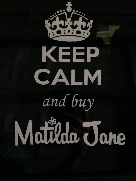 For The Car Keep Calm And Buy Matilda Jane Vinyl Decal