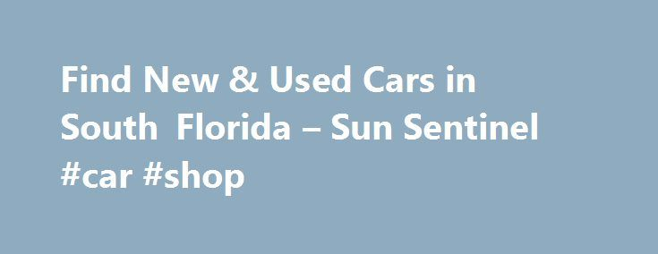 Find New & Used Cars in South Florida – Sun Sentinel #car #shop http://car.remmont.com/find-new-used-cars-in-south-florida-sun-sentinel-car-shop/  #used car classifieds # New Car Reviews 2015 Maserati Ghibli S Q4 pushes Italian prestige at a price The Maserati Ghibli is a midsize sports sedan with a Ferrari engine, a Chrysler infotainment system and Maserati trident badging everywhere. The Ghibli ( gib-lee ) represents the growing pains of the 21st century global hodgepodge automaker. […]The…