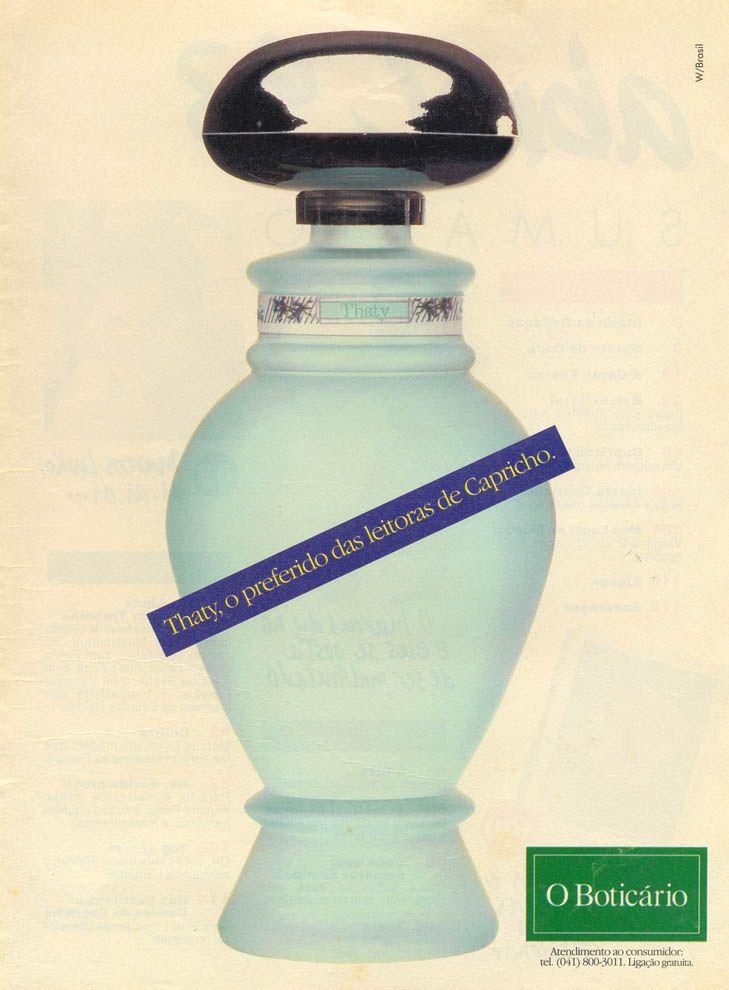 Thaty, o preferido das leitoras da Capricho. Produto: Thaty Anunciante: O Boticário Agência: W/Brasil Veículo: Capricho Data: Maio de 1993