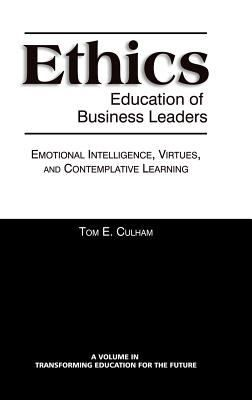 "Culham, Tom E. ""Ethics education of business leaders [electronic resource] : emotional intelligence, virtues, and contemplative learning"". Charlotte : IAP, 2013. Location: EBSCO electronic books"