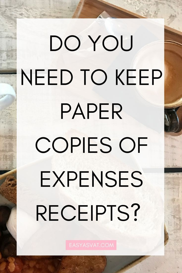 do you need to keep paper copies of your expenses receipts