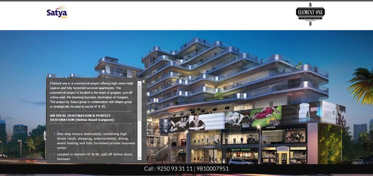 Element One, Gurgaon's commercial project by the Satya Group being developed in Sector 47 and 49. The project offers spaces for high street retail, entertainment, shopping, event hosting, dining and furnished business suites.