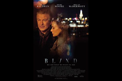 Find out: Movie – Director – Stars   Movie: Blind ( Drama | Romance ) 2017 In Theaters    Director: Michael Mailer  Stars: Alec Baldwin, Demi Moore