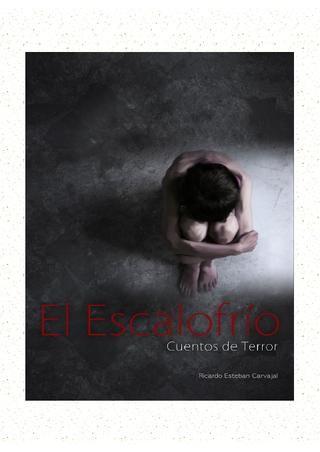 Libro EL ESCALOFRIO de Ricardo Esteban Carvajal, Ed. Digital LetrasKiltras.