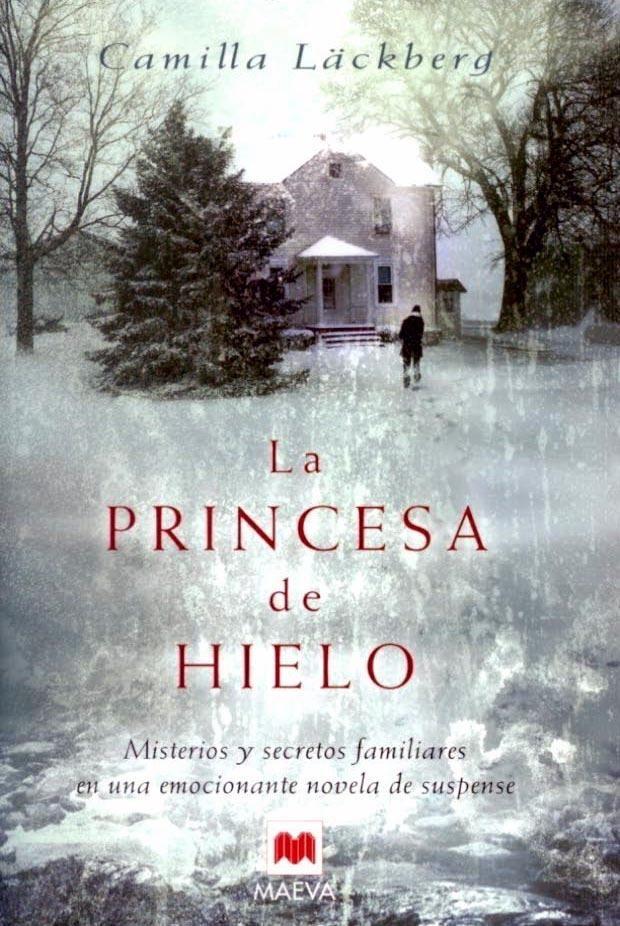La princesa de hielo / Camilla Läckberg