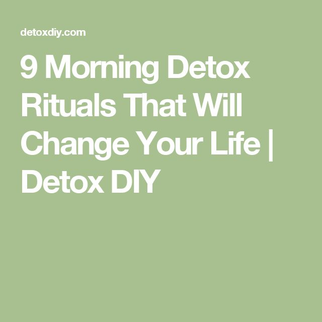 9 Morning Detox Rituals That Will Change Your Life | Detox DIY