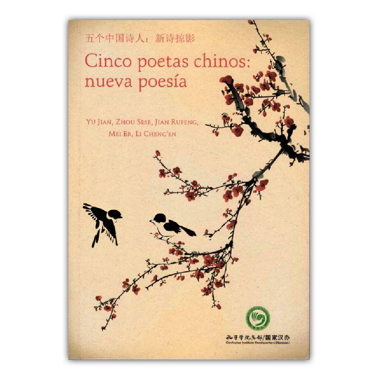 Cinco poetas chinos: nueva poesía  – Yu Jian, Zhou Sese, Jian Rufeng, Mei Er y Li Cheng'en – Universidad EAFIT www.librosyeditores.com Editores y distribuidores.