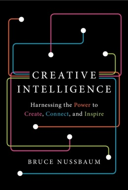 """via Time.com: In his new book Creative Intelligence, Bruce Nussbaum argues that creativity is an undervalued skill that anyone can cultivate. Not just for artists and musicians, he argues, creative intelligence — or CQ for short — is what separates the winners and losers of the business world as well."""" #WANT"""