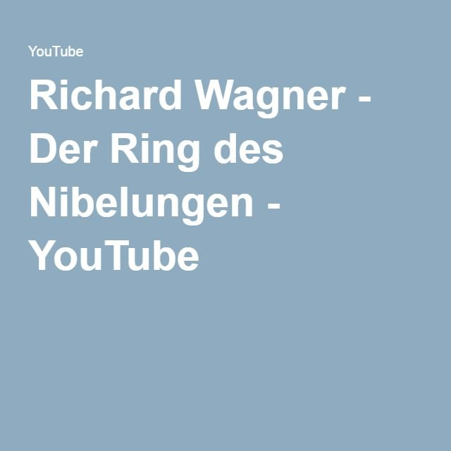Richard Wagner - Der Ring des Nibelungen - YouTube
