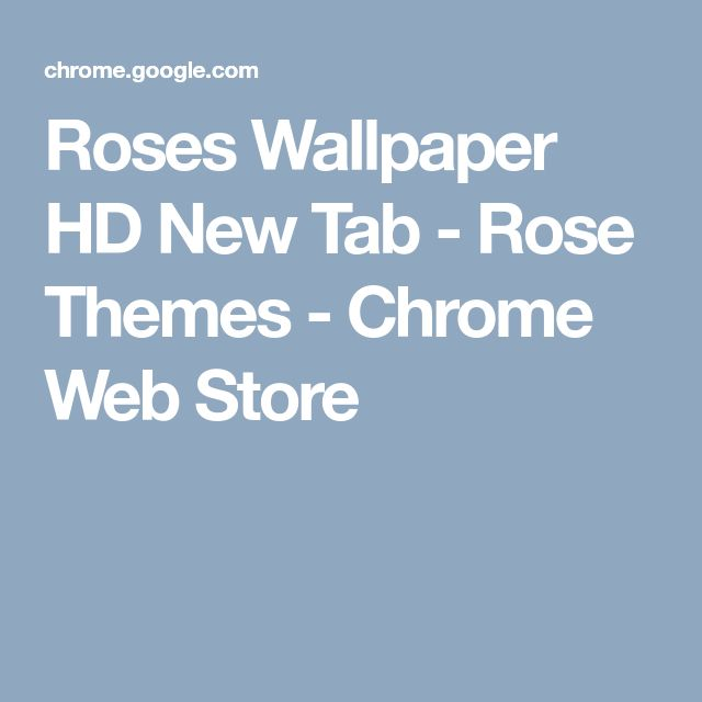 Roses Wallpaper HD New Tab - Rose Themes - Chrome Web Store
