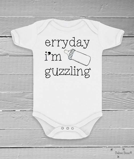 Hey, I found this really awesome Etsy listing at https://www.etsy.com/listing/158773124/everyday-im-guzzling-funny-baby-clothes