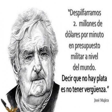 frases mujica - Buscar con Google Pepe, si te bancamos a vos, esposa y partido durante tantos años que fueron inutiles para el pais que destruyeron a gusto...