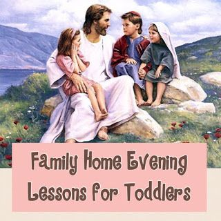 This Site Has 40 Short Sweet And Interactive Family Home Evening Lessons For Toddlers