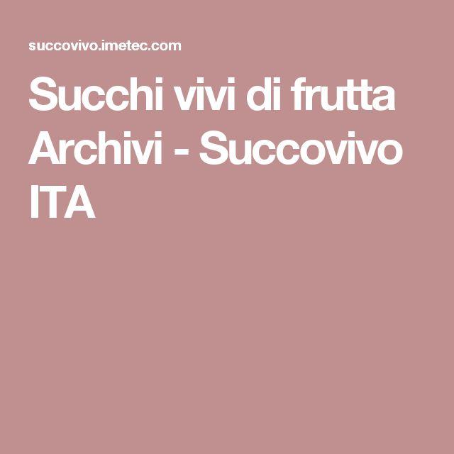 Succhi vivi di frutta Archivi - Succovivo ITA