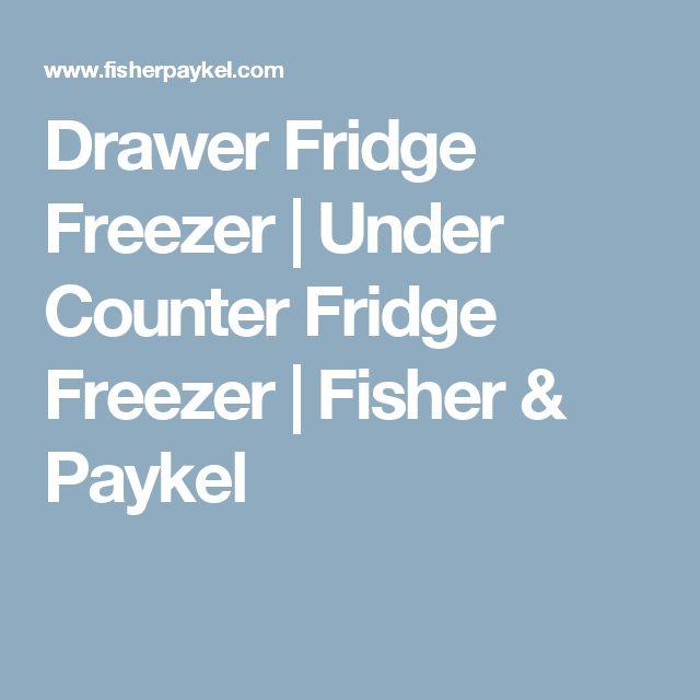 Drawer Fridge Freezer | Under Counter Fridge Freezer | Fisher & Paykel