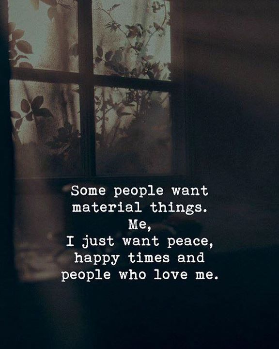 Some people want material things.. Me I just want peace via (http://ift.tt/2hLrWHO)