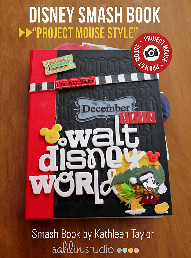 Disney Smash Book by Kathleen Taylor featuring Project Mouse by Britt-ish Designs and Sahlin Studio