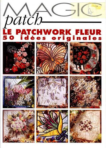 Magic Patch - Le Patchwork Fleur - rosotali roso - Álbumes web de Picasa