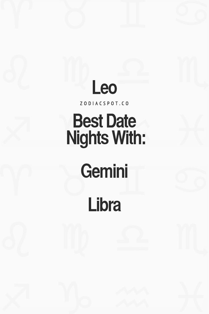 I'm a Leo and husband is a Gemini and mom is a libra! Must be true! Best dates with them ❤️