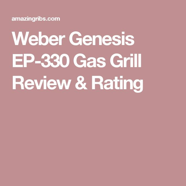 Weber Genesis EP-330 Gas Grill Review & Rating