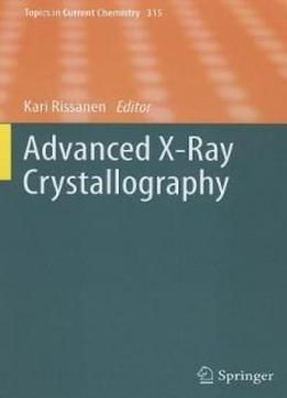 Advanced X-ray Crystallography (topics In Current Chemistry) free ebook