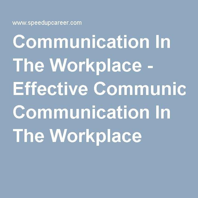 Formal Communication: Differentiates between formal and informal communication in the workplace and explains effective communication