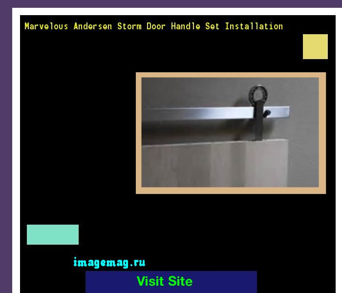 Marvelous Andersen Storm Door Handle Set Installation 080807 - The Best Image Search
