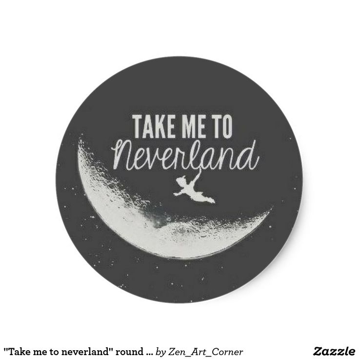 """Take me to neverland"" round matte sticker"