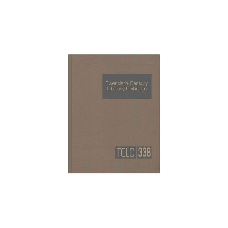 Twentieth Century Literary Criticism : Excerts from Criticism of the Works of Novelists, Poets,