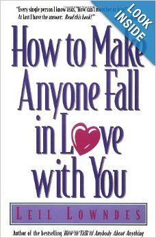 How to Make Anyone Fall in Love with You: Leil Lowndes: