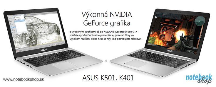Výkonné notebooky ASUS K501, K401 s grafikou NVIDIA GeForce GT940M, Full HD displejom, povrchovou úpravou z brúseného hliníka za príjemnú cenu.