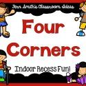 http://www.fernsmithsclassroomideas.com/2014/08/indoor-recess-four-corners-directions.html