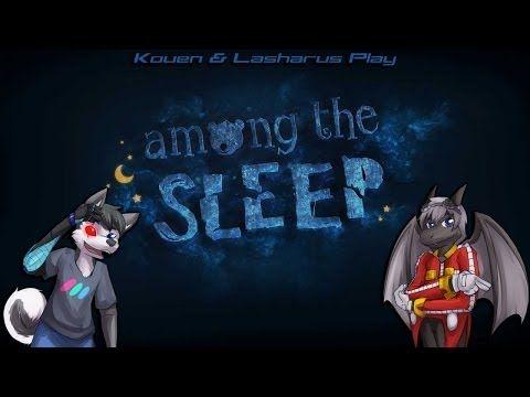 Kouen & Lasharus Play: Among the Sleep