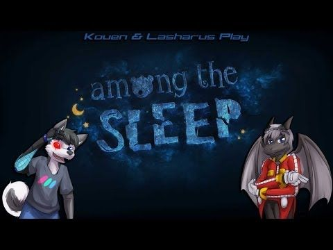 Kouen & Lasharus Play: Among the Sleep