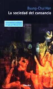 La sociedad del cansancio / Byung-Chul Han ; traducción de Arantzazu Saratxaga Arregi. B 29 H21