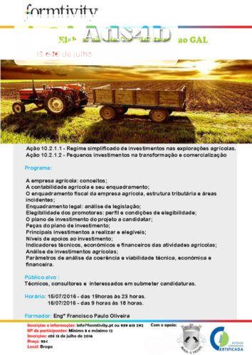 Ação 10.2.1.1 - Regime simplificado de investimentos nas explorações agrícolas. Ação 10.2.1.2 - Pequenos investimentos na transformação e comercialização Programa: A empresa agrícola: concei...
